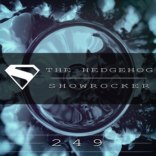 The Hedgehog - Showrocker 249 - 01.10.2015