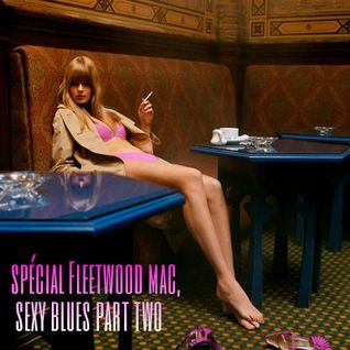 Spécial Fleetwood Mac , Sexy Blues , Part Two