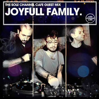 SCC042: Sole Channel Cafe Guest Mix - Joyfull Family - March 2016