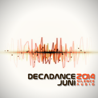 Decadance Juni 2014 by Silence Audio