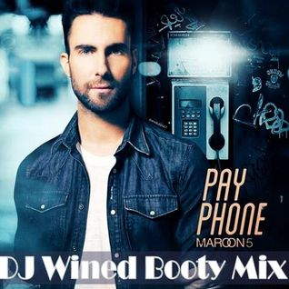 Maroon 5 - Payphone (DJ Wined Booty Mix)