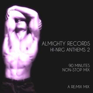Almighty Records - Hi-NRG Anthems 2