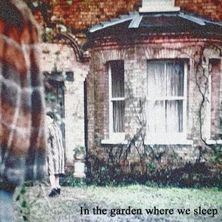 In the garden where we sleep