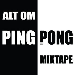 Alt Om - Ping Pong Mixtape 01