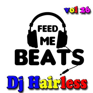 Dj Hairless - Feed Me Beat's vol 26