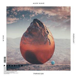 ALEX KAVE — PARADIGM N°035 [31|08|2016]
