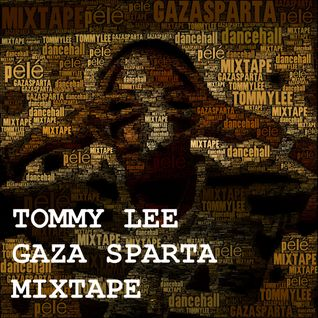 TOMMY LEE GAZA SPARTA MIXTAPE