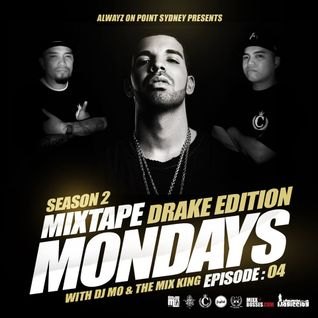 MIXTAPE MONDAYS SEASON.2 - EP.04 - DRAKE (Mini Mix) mixed by: DJ.MO™ & THE MIX KING (23.02.15)