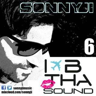 SonnyJi Presents 'I B Tha Sound' House Music Mixcast 006 (Aug 14)