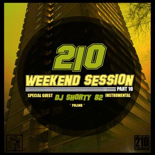 210 WeekEND Session Part.10. Special Guest DJ Shorty 82
