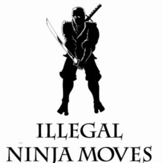 Illegal Ninja Moves