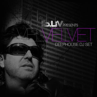 B-Liv / Velvet (Deep House DJ Set 2012)