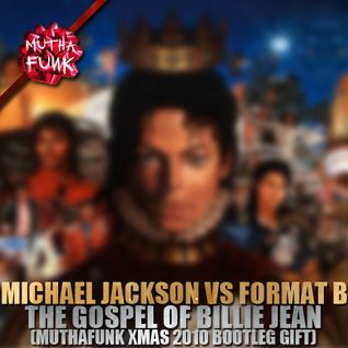 Michael Jackson vs Format B - The Gospel of Billie Jean (Muthafunk X-Mas 2010 Bootleg Gift)
