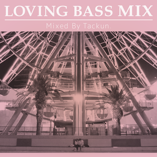 Loving Bass Mix