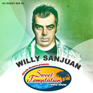 Sweet Temptation Radio Show - Guest Mix 03 From Willy Sanjuan