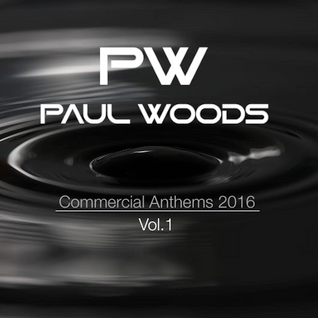 Paul Woods - Commercial Anthems 2016 (Vol.1)