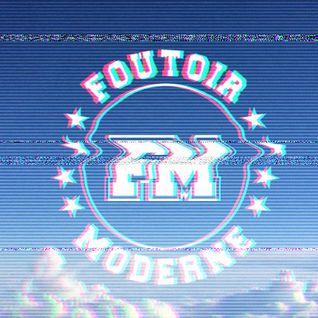 Foutoir Moderne #3 • Saison 2016>2017      (11/02/16)