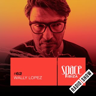Wally Lopez at RAW CHANGE - August 2015 - Space Ibiza Radio Show #62