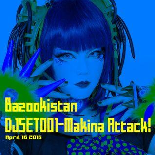 BZ DJSET001-Makina Attack!