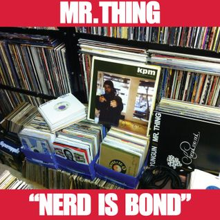 Mr Thing Nerd is Bond