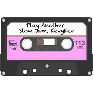 Play Another Slow Jam, KevyKev
