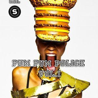 DJ SAL - PUM PUM POLICE VOL.1