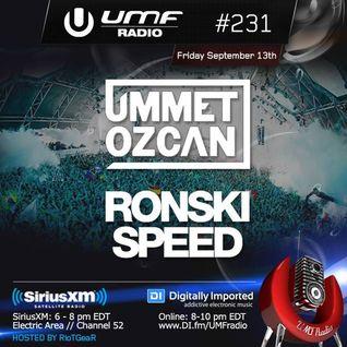 UMF Radio 231 - Ummet Ozcan & Ronski Speed