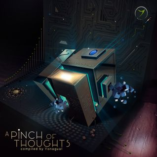 V/A ''A Pinch of Thoughts'' Mixed by Yonagual