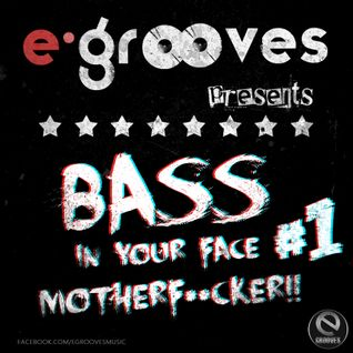 E-Grooves - Bass In Your Face Motherf**ker #1