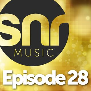 SNR Music - Episode 28