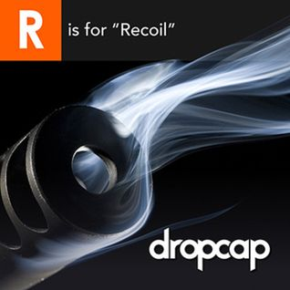 R is for Recoil