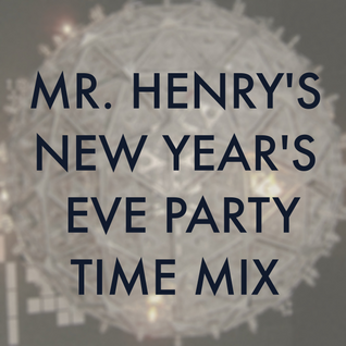 Mr. Henry's New Year's Eve 2012 Partytime Mix