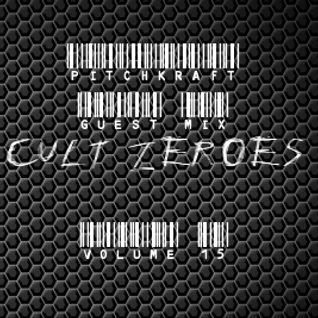 Cult Zer0es (Volume 15) Pitchkraft Guest Mix