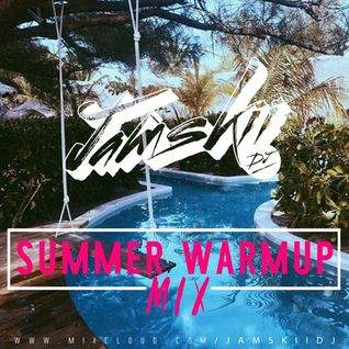 JAMSKIIDJ - Summer Warm Up Mix