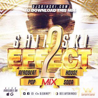 Shinski Effect Mix Vol 2 [Afrobeat, House, Pop, Soca, Top 40]