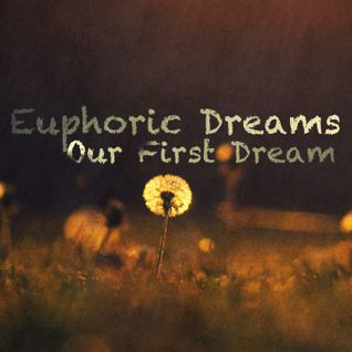 Euphoric Dreams 1: Our First Dream [ Complete Edition ]
