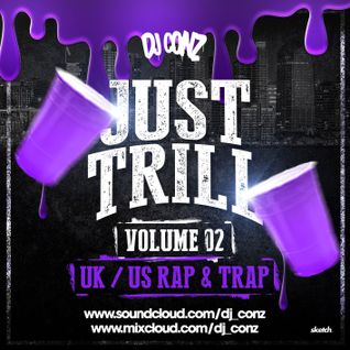 DJ CONZ - JUST TRILL Volume 2