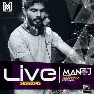 Megatronic LIVE Sessions ft. MANOJ