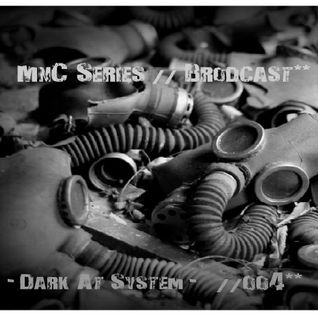Dark at System@ MnC Series Brodcast oo4