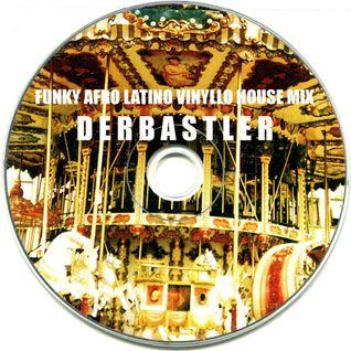 Dj DERBASTLER - Funky Afro Latino House - Vinyl Live Mix