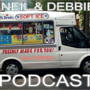 Neil & Debbie (aka NDebz) Podcast #89.5 ' Time for a 99  ' - (Full music version)