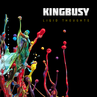 King Busy - Liquid Thoughts