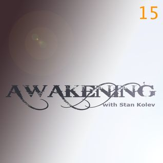 Stan Kolev @ Awakening Radio Show 15 (Guest Jon Silva)