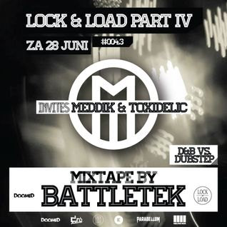 Lock & Load #004.3 Mixtape - Mixed By BattleteK