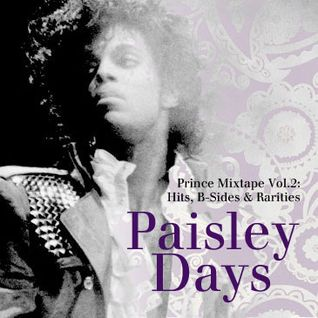 Paisley Days • Prince Mixtape Vol.2: Hits, B-Sides & Rarities