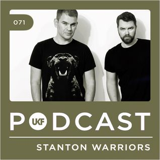 UKF Music Podcast #71 - Stanton Warriors