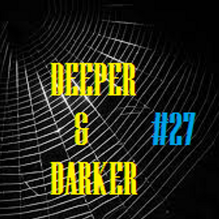 DEEPER & DARKER #27