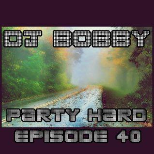 Dj Bobby - Party Hard Ep.40