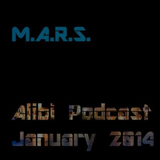 M.A.R.S. - Alibi Podcast January 2014