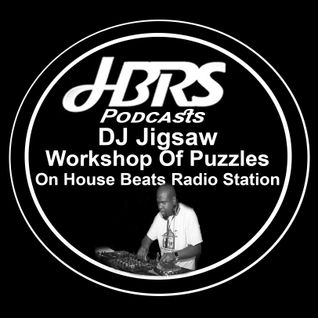 DJ Jigsaw Presents Workshop Of Puzzles Live On HBRS 15-10-16 http://housebeatsradiostation.com/